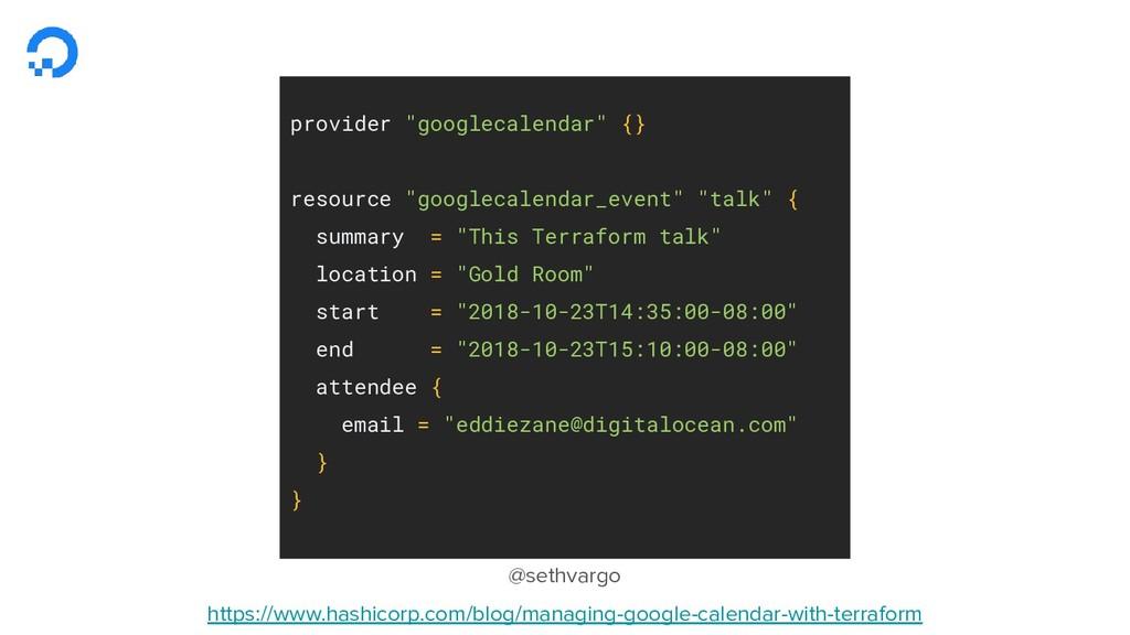 "provider ""googlecalendar"" {} resource ""googleca..."