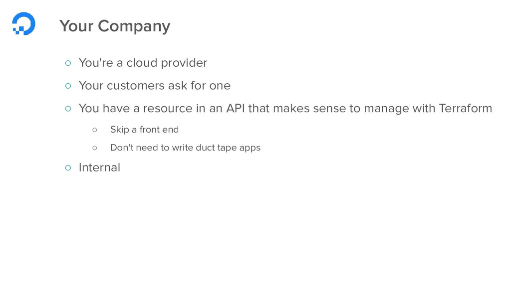 Your Company ○ You're a cloud provider ○ Your c...