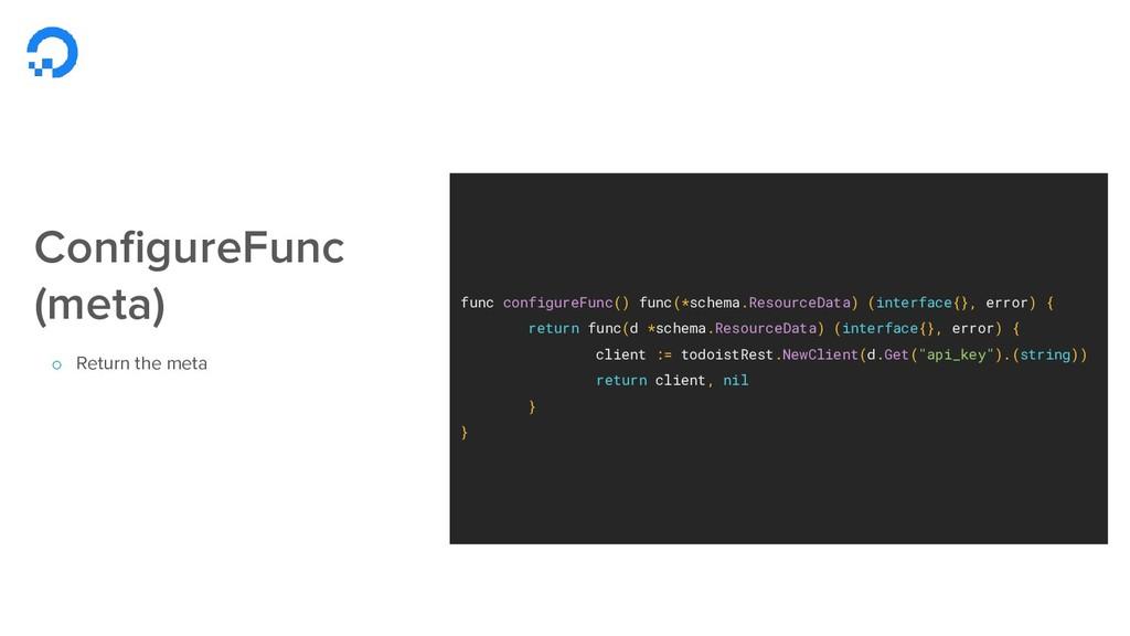 func configureFunc() func(*schema.ResourceData)...