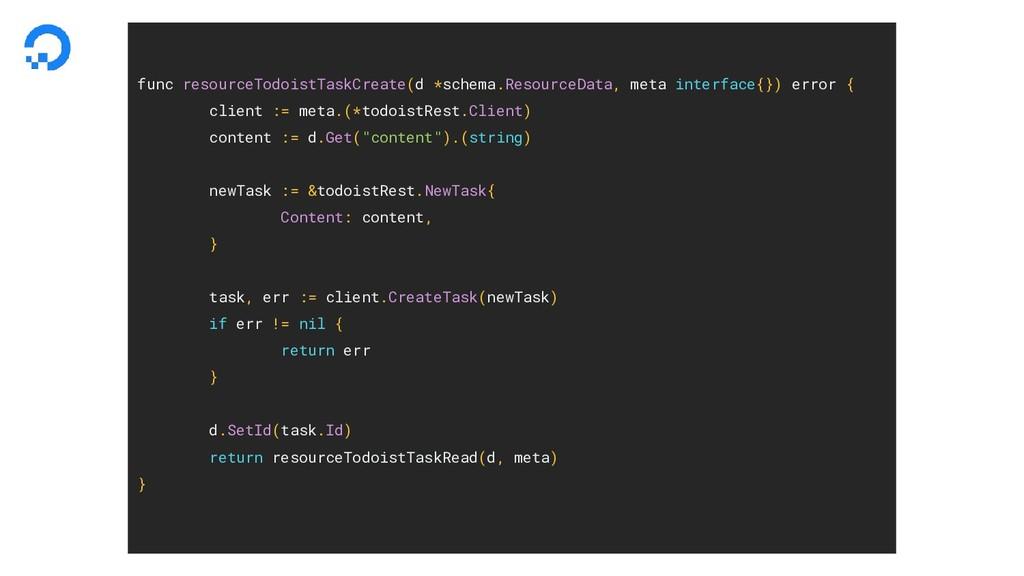 func resourceTodoistTaskCreate(d *schema.Resour...
