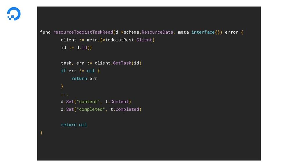 func resourceTodoistTaskRead(d *schema.Resource...