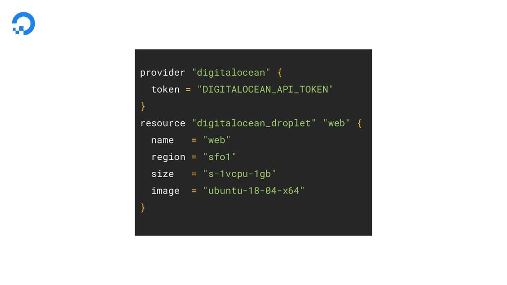 """provider """"digitalocean"""" { token = """"DIGITALOCEAN..."""