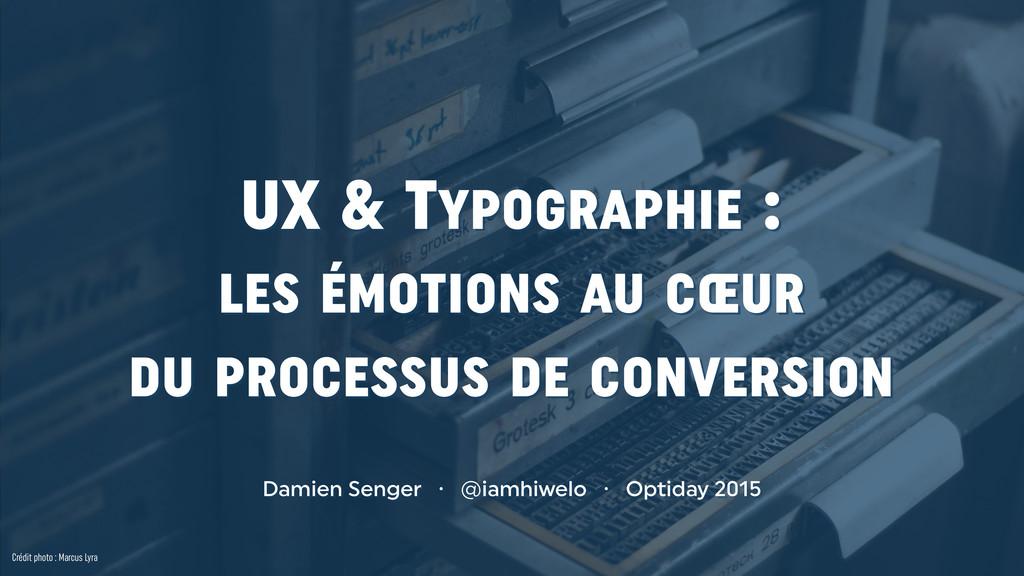 UX & TYPOGRAPHIE : LES ÉMOTIONS AU CŒUR  DU PR...