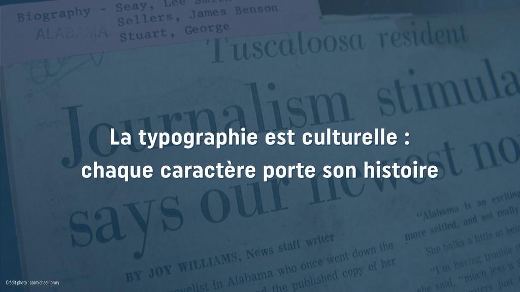 Crédit photo : carmichaellibrary La typographie...