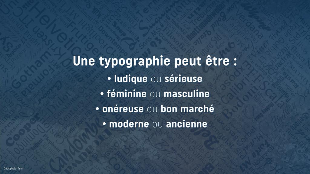 Crédit photo : Taryn Une typographie peut être ...