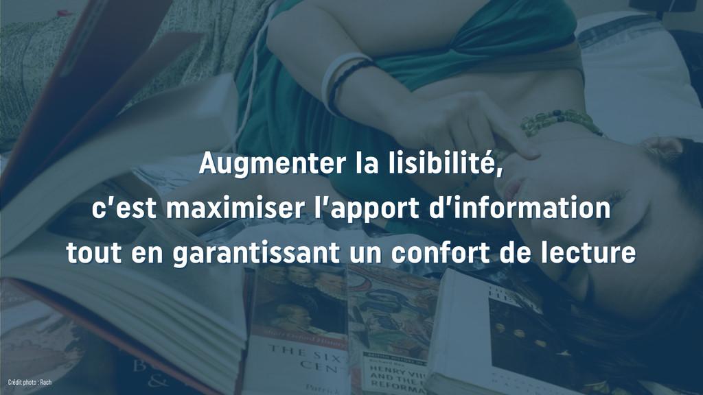 Crédit photo : Rach Augmenter la lisibilité, c...