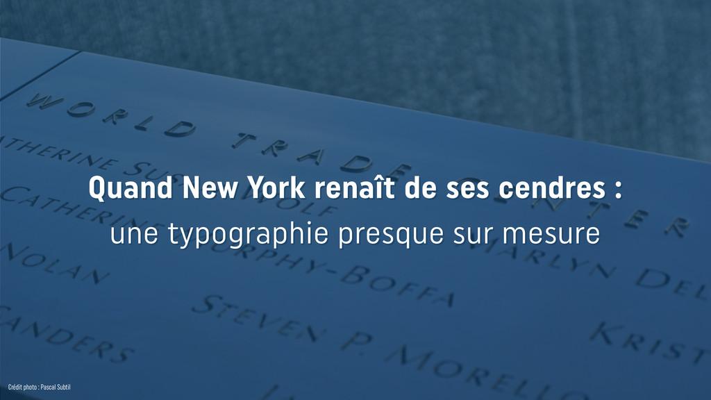Crédit photo : Pascal Subtil Quand New York ren...