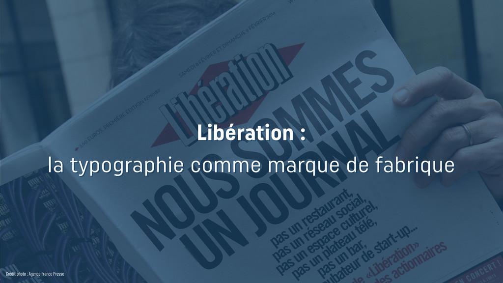 Crédit photo : Agence France Presse Libération ...