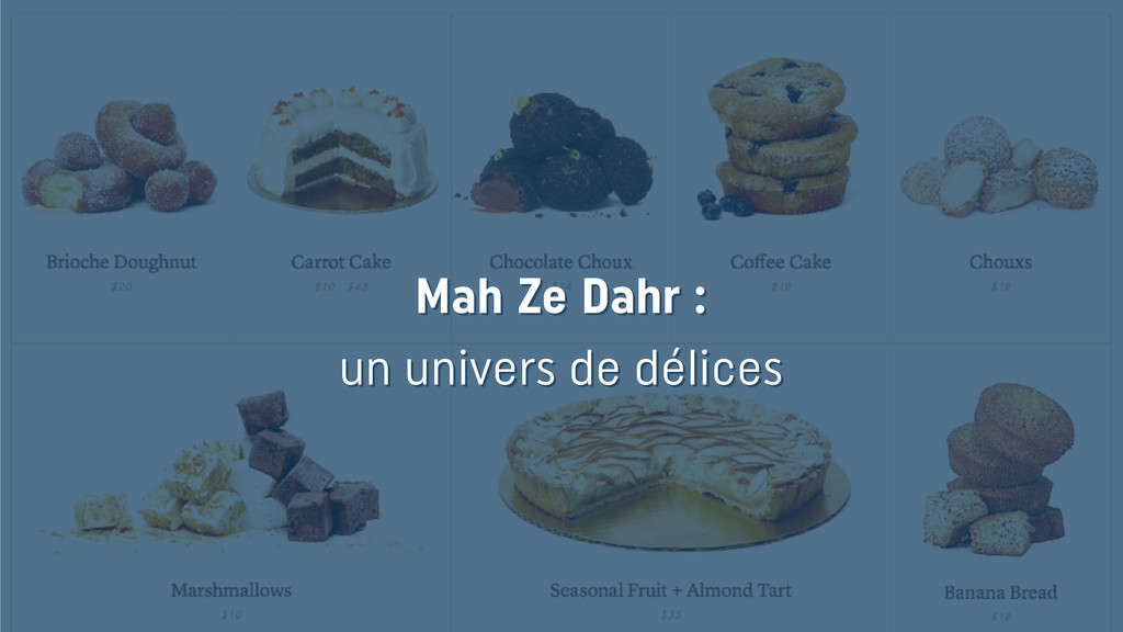 Mah Ze Dahr : un univers de délices