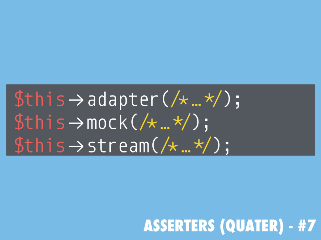 "ASSERTERS (QUATER) - #7 $this!""adapter(/*…*/); ..."