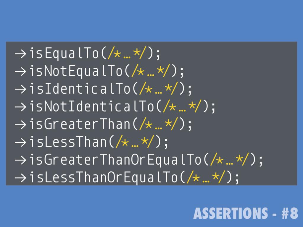 """ASSERTIONS - #8 !""""isEqualTo(/*…*/); !""""isNotEqua..."""