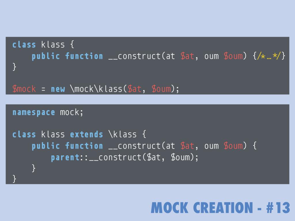 MOCK CREATION - #13 namespace mock; class klass...