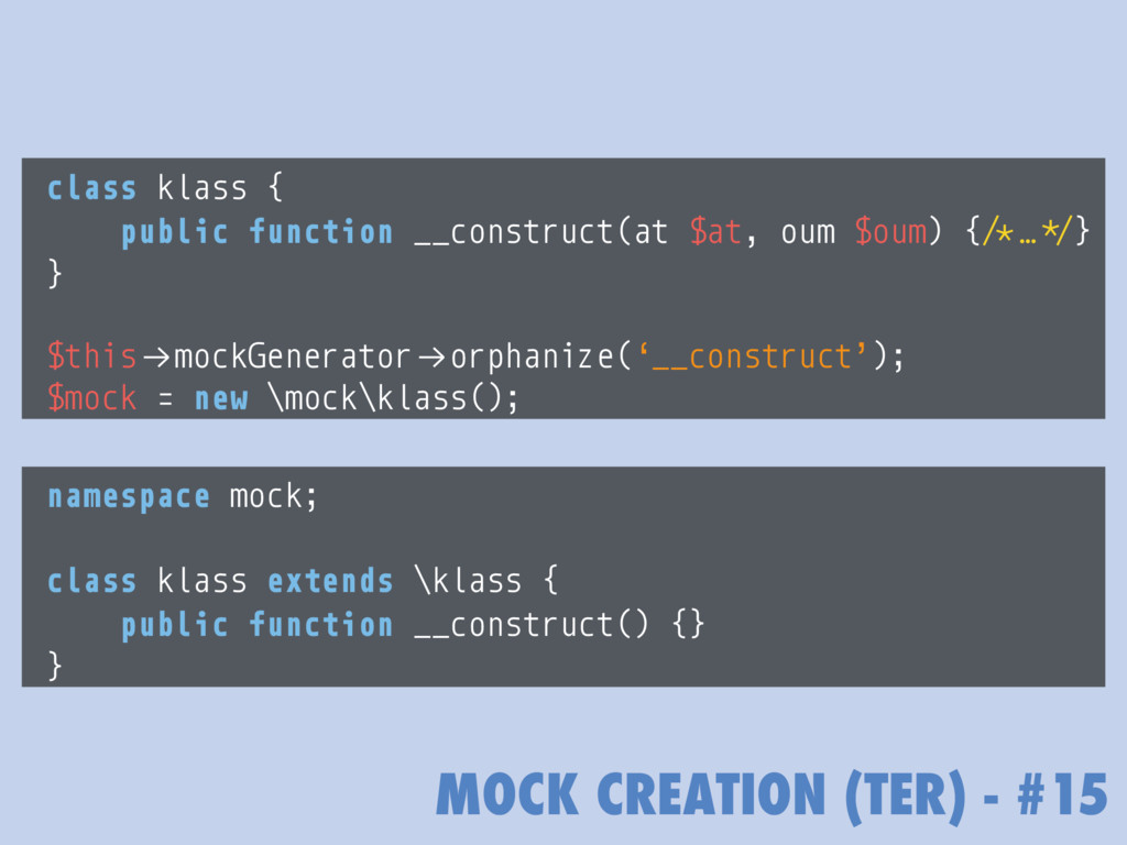 MOCK CREATION (TER) - #15 namespace mock; class...