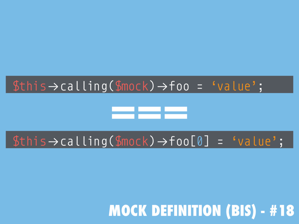 "MOCK DEFINITION (BIS) - #18 $this!""calling($moc..."