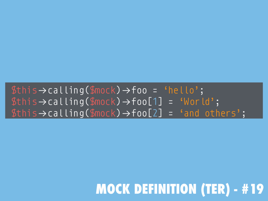 "MOCK DEFINITION (TER) - #19 $this!""calling($moc..."