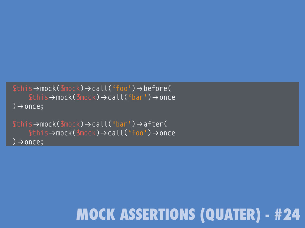 "MOCK ASSERTIONS (QUATER) - #24 $this!""mock($moc..."