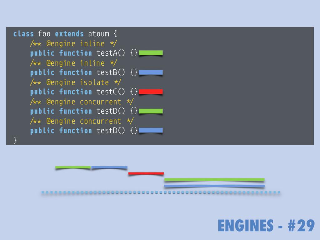 ENGINES - #29 class foo extends atoum { /** @en...