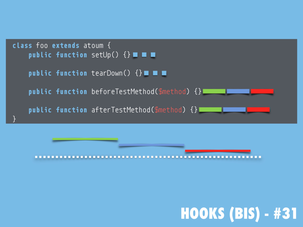 HOOKS (BIS) - #31 class foo extends atoum { pub...