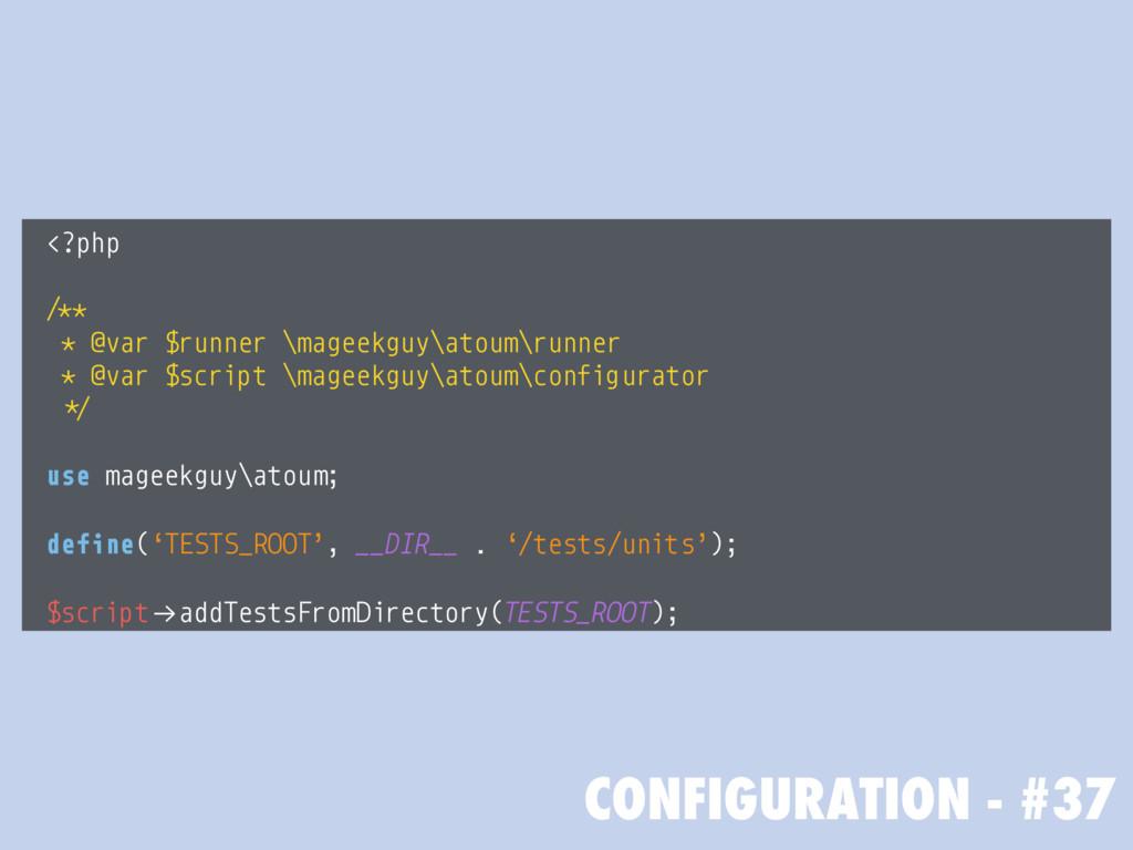 CONFIGURATION - #37 <?php /** * @var $runner \m...