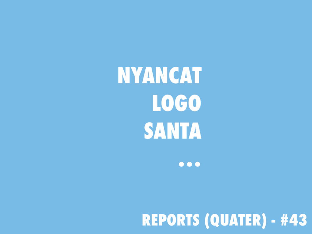 REPORTS (QUATER) - #43 NYANCAT LOGO SANTA …