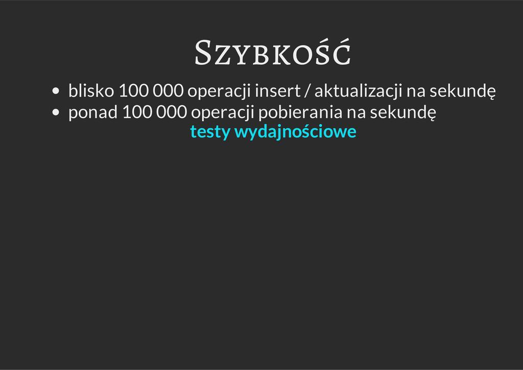 Szybkość blisko 100 000 operacji insert / aktua...