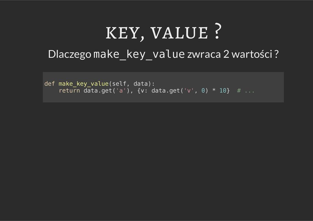 key, value ? Dlaczego m a k e _ k e y _ v a l u...