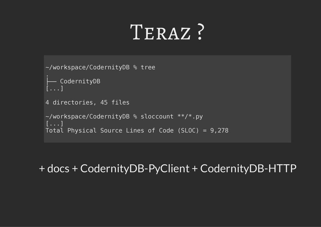 Teraz ? + docs + CodernityDB-PyClient + Coderni...