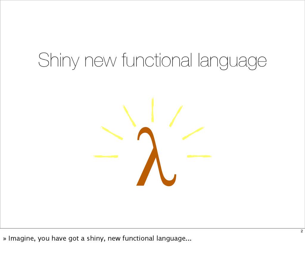 λ Shiny new functional language 2 » Imagine, yo...