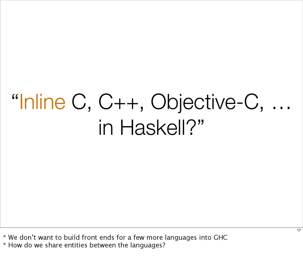 """Inline C, C++, Objective-C, … in Haskell?"" 17 ..."