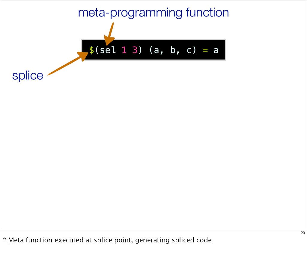 $(sel 1 3) (a, b, c) = a meta-programming funct...