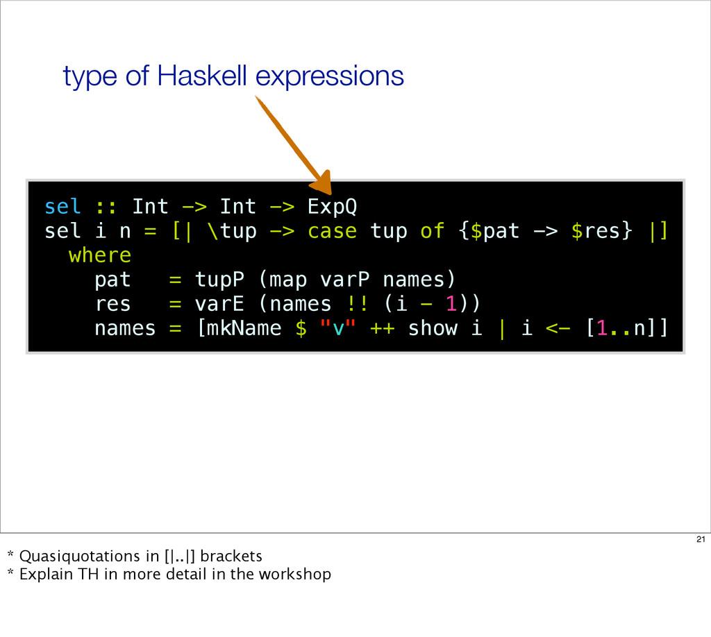 sel :: Int -> Int -> ExpQ sel i n = [| \tup -> ...