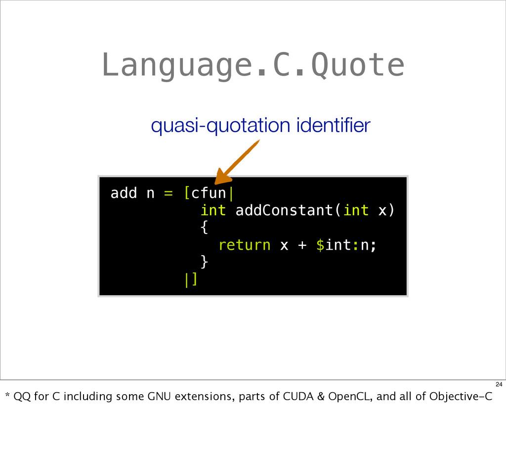 Language.C.Quote add n = [cfun| int addConstant...