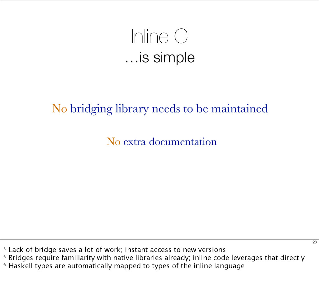 Inline C …is simple No extra documentation No b...