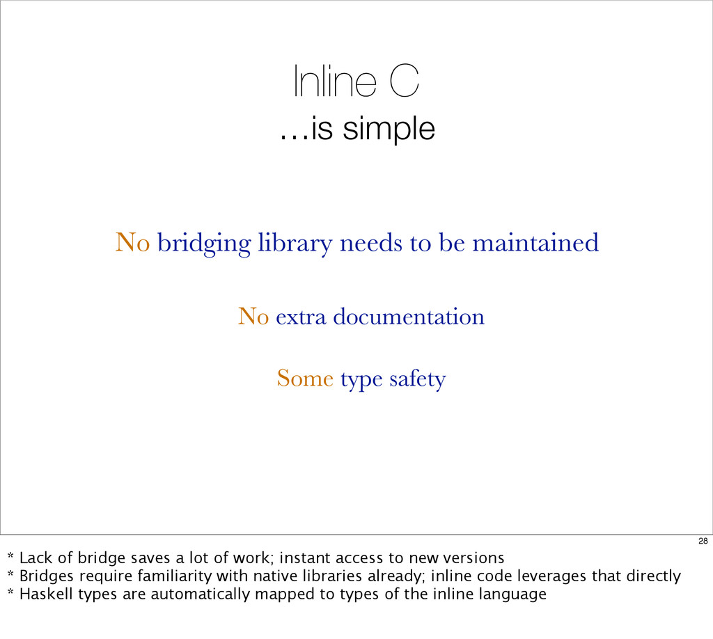 Inline C …is simple No extra documentation Some...
