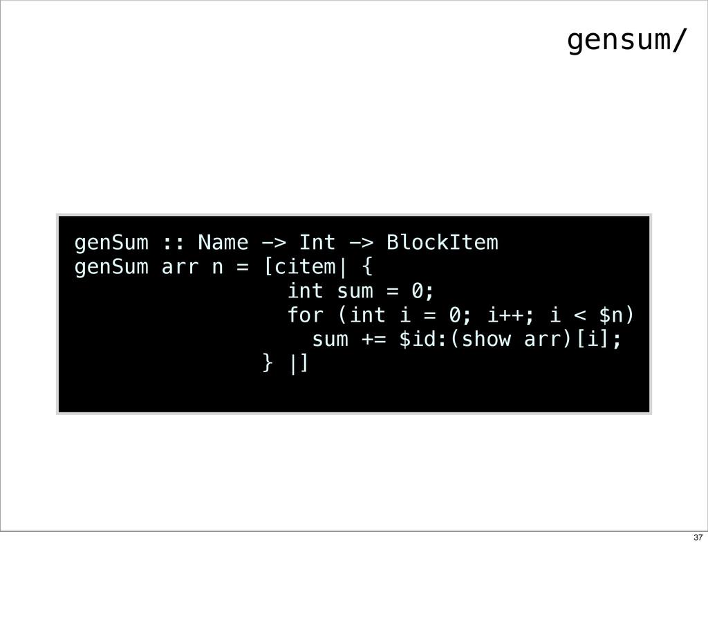 genSum :: Name -> Int -> BlockItem genSum arr n...