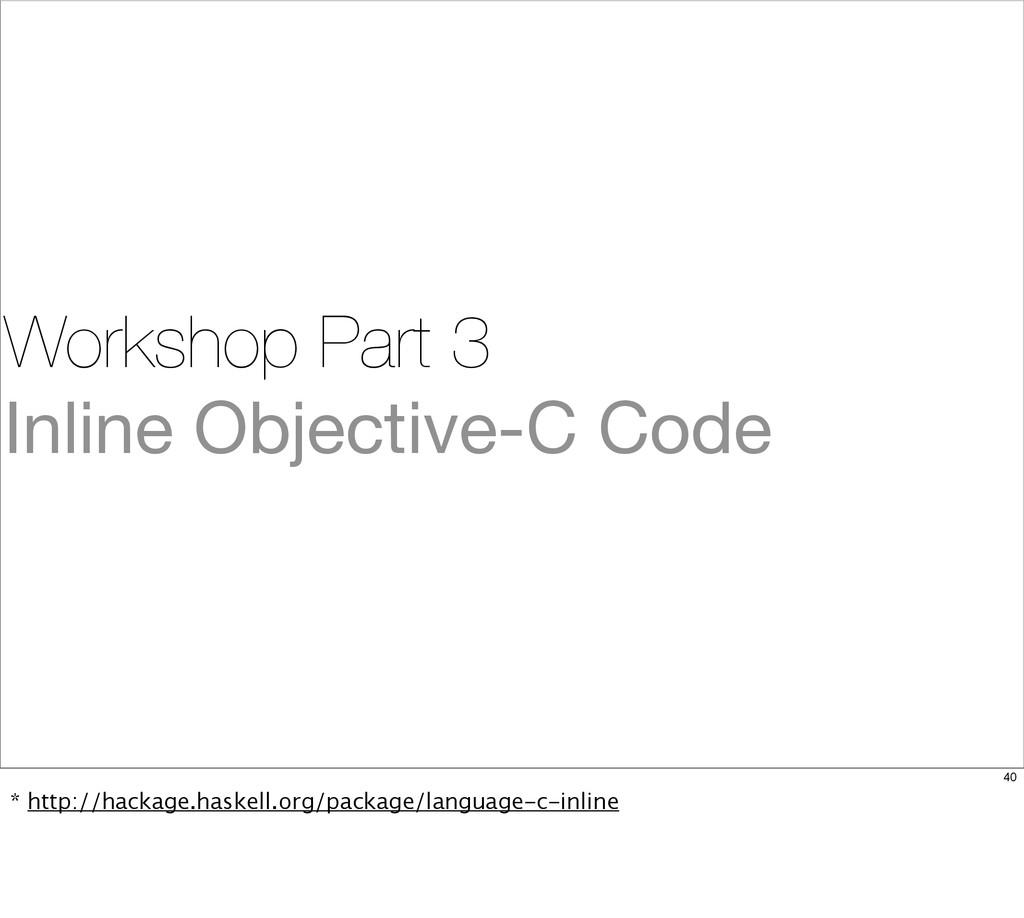 Workshop Part 3 Inline Objective-C Code 40 * ht...