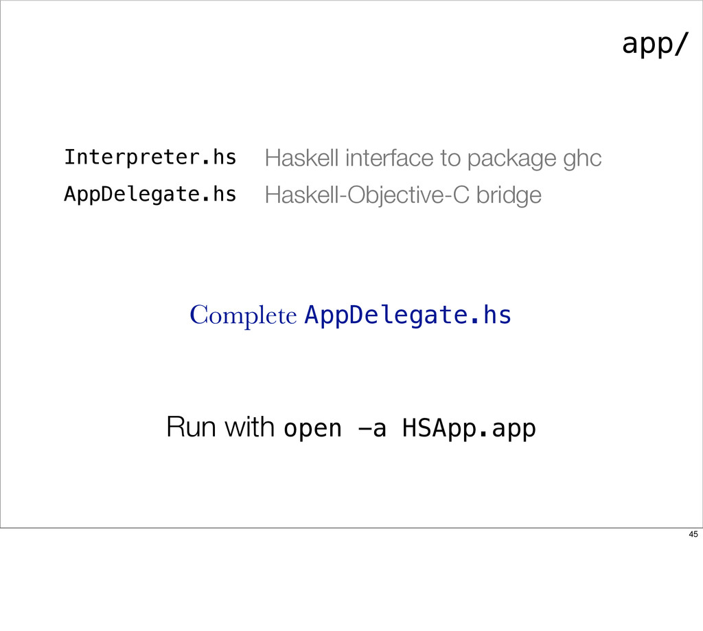 app/ Interpreter.hs Haskell interface to packag...