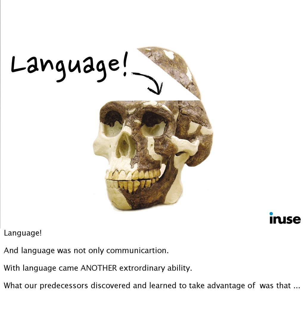 Language! Language! And language was not only c...