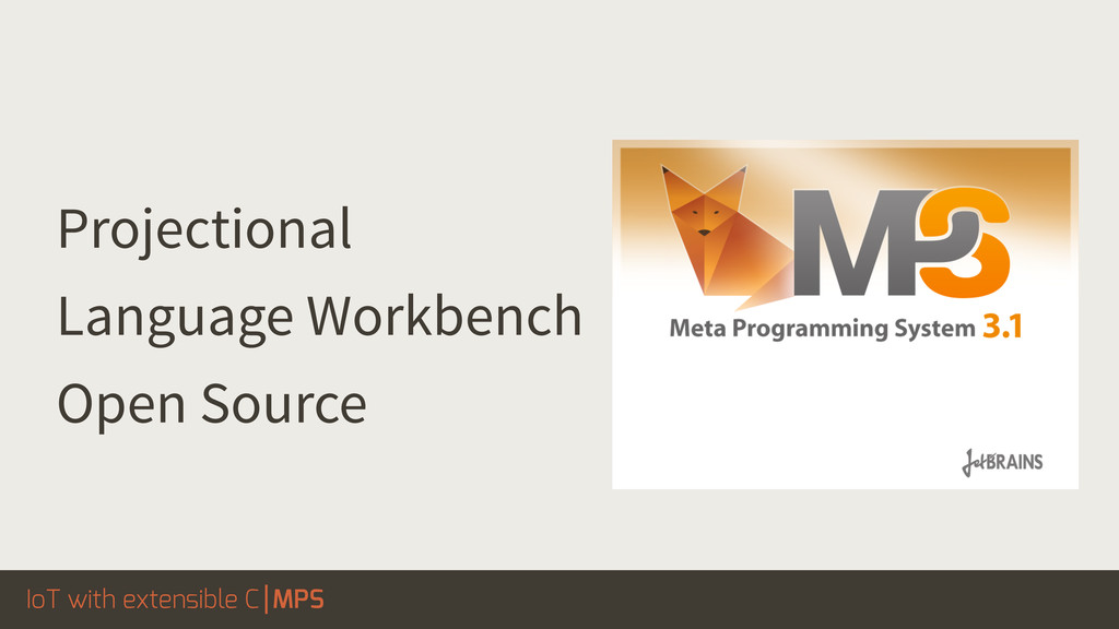 IoT with extensible C MPS Projectional Language...