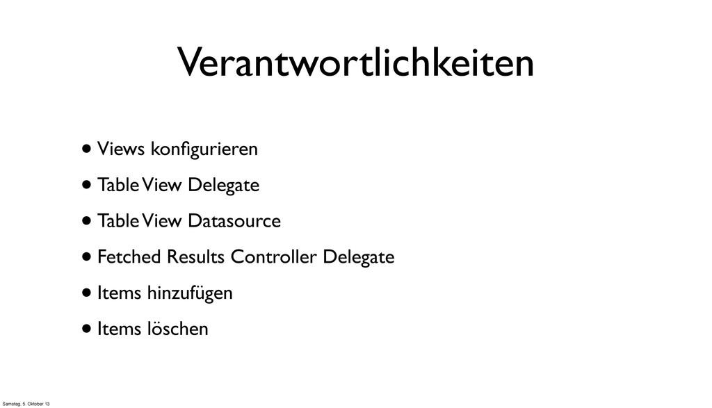Verantwortlichkeiten •Views konfigurieren •Table...
