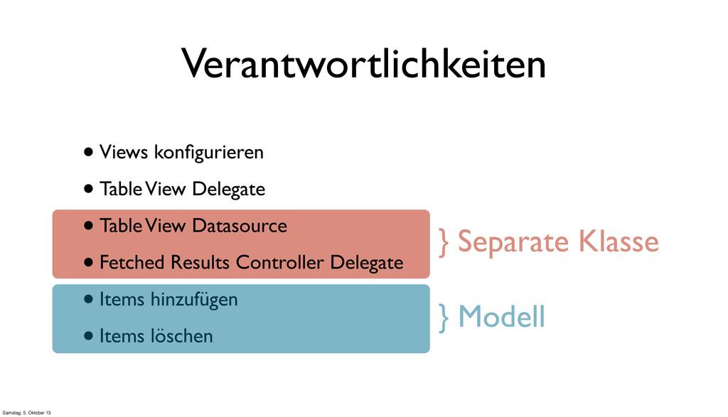 } Separate Klasse Verantwortlichkeiten •Views k...