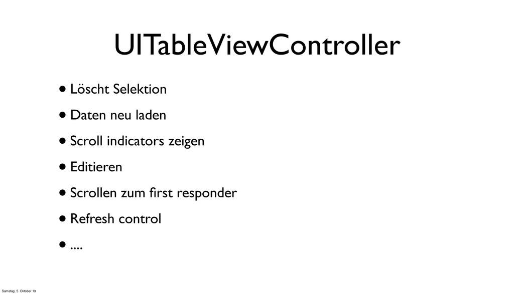UITableViewController •Löscht Selektion •Daten ...