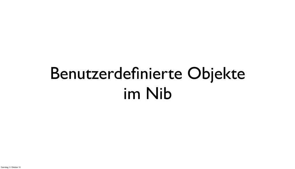 Benutzerdefinierte Objekte im Nib Samstag, 5. Ok...