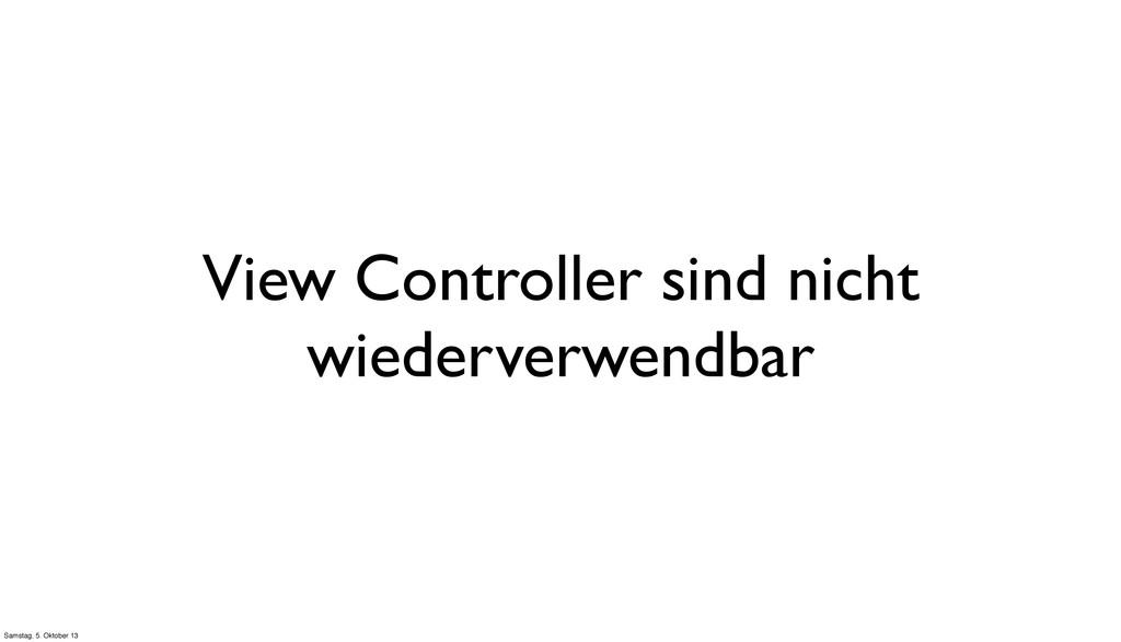View Controller sind nicht wiederverwendbar Sam...