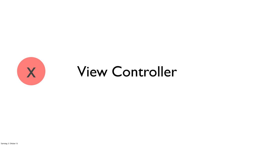 View Controller x Samstag, 5. Oktober 13
