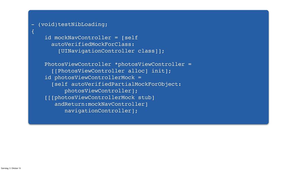 - (void)testNibLoading; { id mockNavController ...