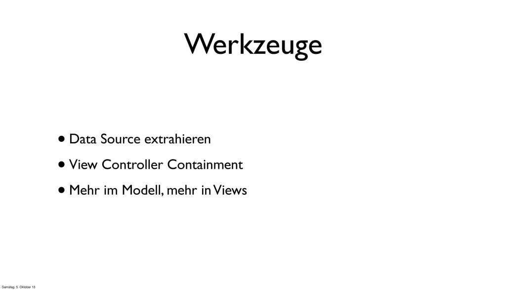 Werkzeuge •Data Source extrahieren •View Contro...