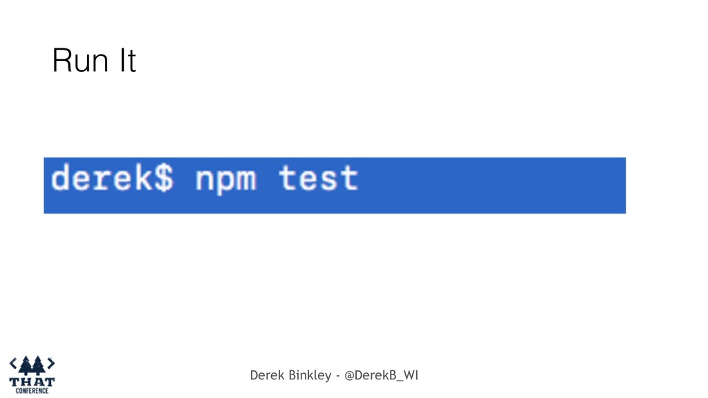 Derek Binkley - @DerekB_WI Run It