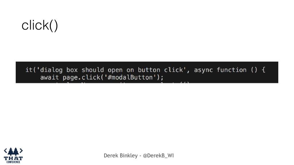Derek Binkley - @DerekB_WI click()