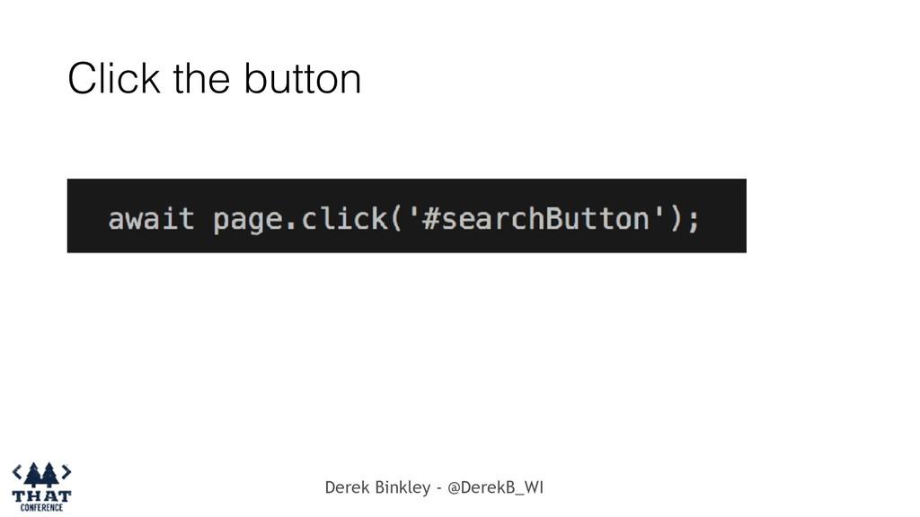Derek Binkley - @DerekB_WI Click the button